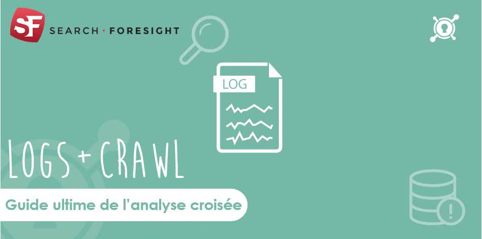 Logs + crawl : Guide ultime de l'analyse croisée
